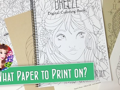 Lets Talk About Paper and What Paper to Use for Printing Out Digital Coloring Pages and Stamps