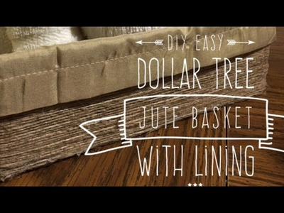 DIY Easy $2 Dollar Tree Jute Basket With Lining 2017