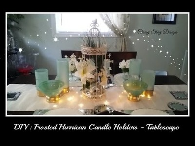DIY: Frosted Hurricane Candle Holders (Dollar Tree) Mothers Day Tablescape