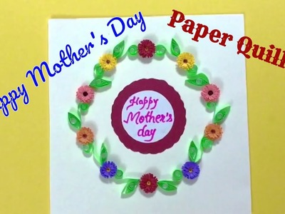 DIY Paper Quilling Greeting Card For Mother's Day. Teacher's Day