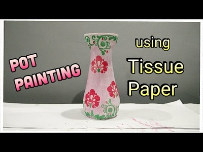 DIY- Pot Painting with Tissue Paper | Paper Decoupage | Enjoy Crafting # 55
