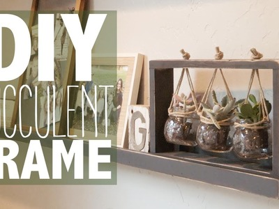 DIY Succulent Frame (Under $10!) | Shanty2Chic