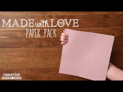 Made With Love Paper Pack by Creative Memories