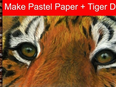 Making Pastel Paper, CHEAPLY! + Tiger Demo Jason Morgan Wildlife Art