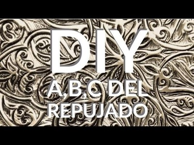 DIY- A,B,C, DE REPUJADO. Clase 1. A,B,C, OF EMBOSSED 1st Lesson