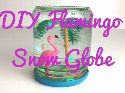 DIY Flamingo Snow Globe