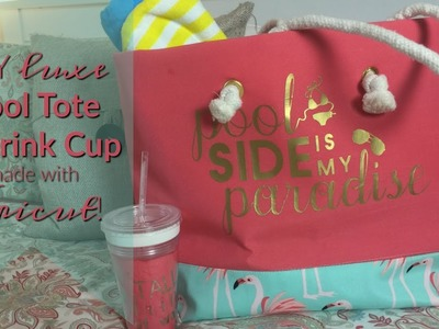DIY Luxe Poolside Tote & Custom Drink Cup with Cricut