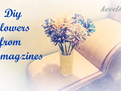 Diy old magzines.best out of waste.what to do with old magazines.quick diy ideas.diy flower|kk9