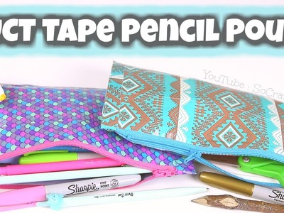 DIY PENCIL POUCH. Duct Tape Zipper Pouch. Back-To-School. SoCraftastic