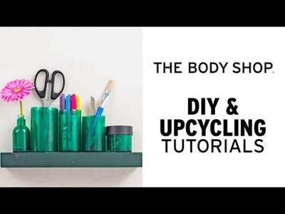 How To: DIY Desk Organiser - The Body Shop