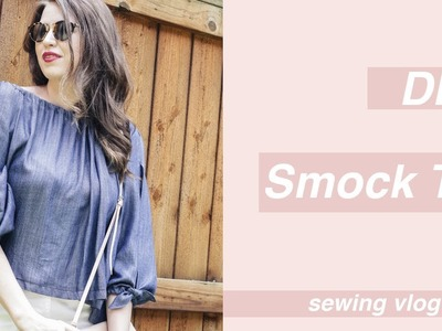 Sew with Me: DIY Chambray Smock Top: Sewing Vlog #2 | Chic Éthique