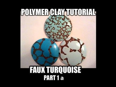 060-Polymer Clay Tutorial - FauxTurquoise part 1 a
