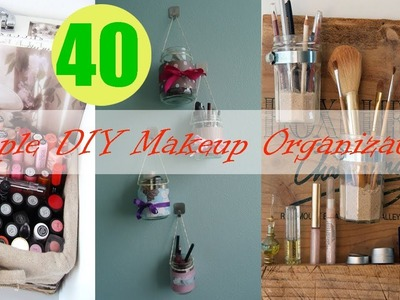 40 Simple DIY Makeup Organization and Storage Ideas