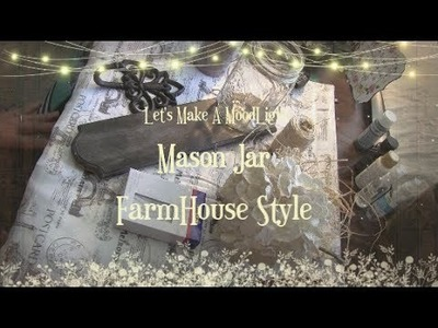 A Farmhouse DIY!!! Mood Lighting In A Mason Jar!!