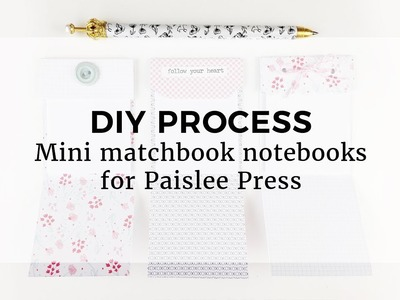 DIY MINI MATCHBOOK NOTEBOOKS || With Paislee Press || PROCESS VIDEO