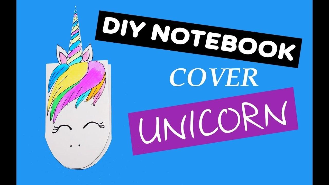 Diy Notebook Cover Unicorn Diy Cute Notebook Ideas