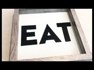 """DIY Shadow Box """"EAT"""" Sign    Inexpensive, Trendy, Farmhouse Decor!!    """"High-End Look For Less"""