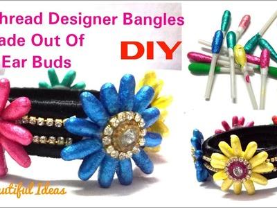 DIY. Silk thread Designer Bangles Made Out Of Ear Buds.Silk thread Designer Bangles. Silk thread