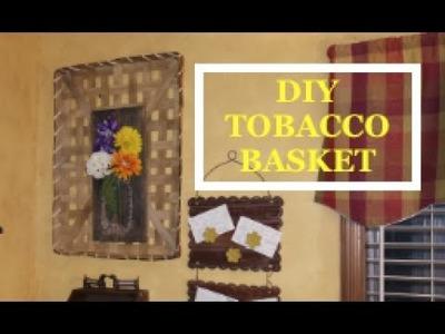 DIY TOBACCO BASKET FARMHOUSE DECOR