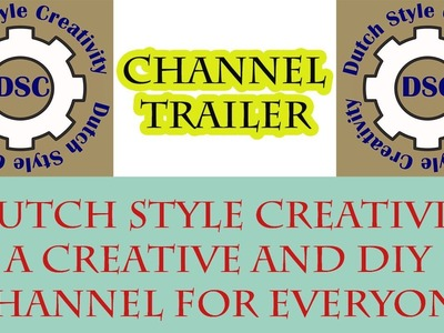 Dutch Style Creativity Channel Trailer, The Creative and DIY Channel For Everyone