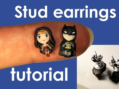 [ENG] Wonder Woman and Batman stud earrings Tutorial from polymer clay