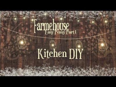 My Easy Peasy Kitchen Farmhouse DIY #1