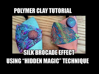 "064-Polymer clay tutorial - Silk brocade effect using ""hidden magic"" technique + bonus"