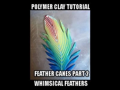 078-Polymer clay tutorial - Feather canes part 2 - whimsical feathers