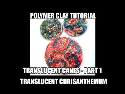 090-Polymer clay tutorial - translucent canes part 1 - chrysanthemum