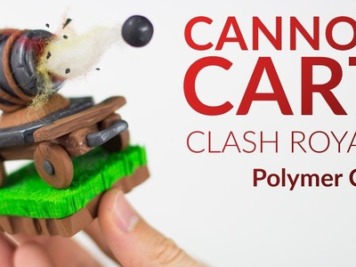 Cannon Cart (Clash Royale) & Explosion – Polymer Clay Tutorial