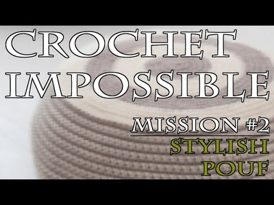 Crochet Impossible Mission #2 - Stylish Pouf