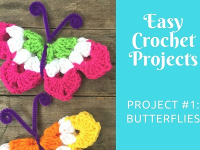 Easy Crochet Projects: Project #1: Butterflies