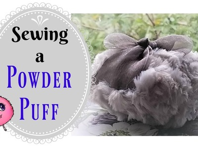 How I Sew Powder Puffs - sewing a powderpuff with you - vintage style glam