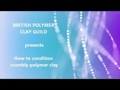 How to condition old crumbly polymer clay
