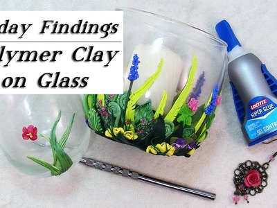 How to Keep Polymer Clay Stuck to Glass.Non-Porous Objects-Friday Findings Tutorial