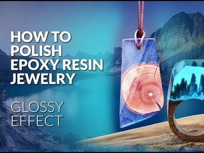 How to polish epoxy resin jewelry