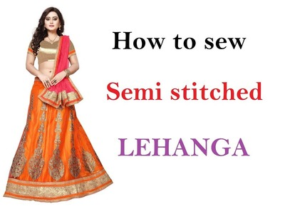 How to sew a semi stitched lehenga   sewing tutorials   tailoring ladies