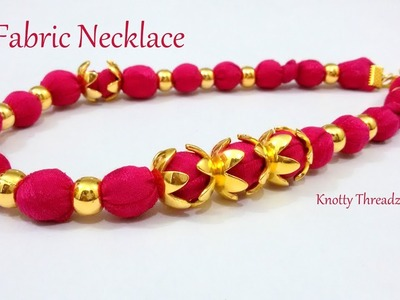 Making of Fabric Necklace | Saree Matching Jewelry Ideas | Unique Style DIY | www.knottythreadz.com