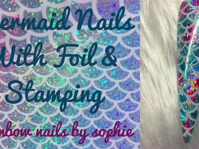 Mermaid Nails - Easy Tutorial with Foil & Stamping | Rainbow Nails by Sophie