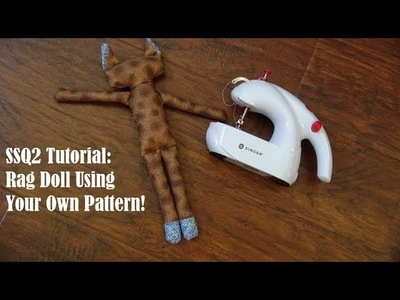 Singer Stitch Sew Quick 2 Tutorial: Sewing a Rag Doll! Make Your Own Easy Pattern!