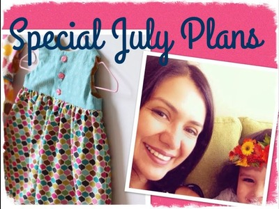 Special July Sewing Plans.  Sewing for my mum and tiny niece.