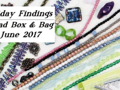 Unboxing Beads & Jewelry Supplies-Friday Findings June 2017 Bead Box