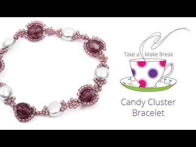 Candy Cluster Bracelet | Take a Make Break with Beads Direct