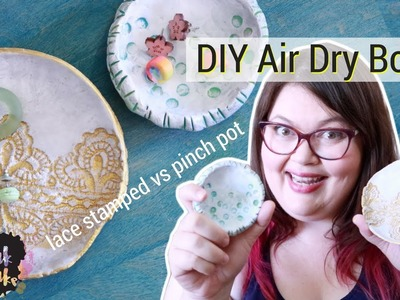 DIY Air Dry Bowl - pinch pot vs rolled and stamped with lace