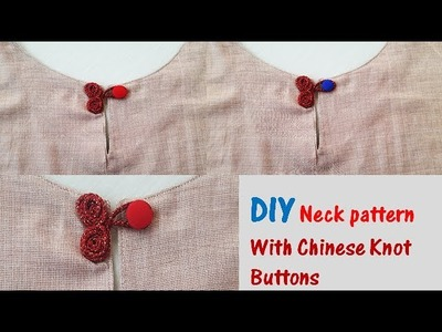 DIY Neck pattern With Chinese Knot Buttons by PN'z World