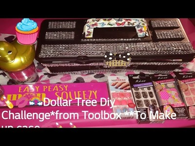 ????????????Dollar Tree Diy Challenge*From Toolbox To Make-up Case????????????