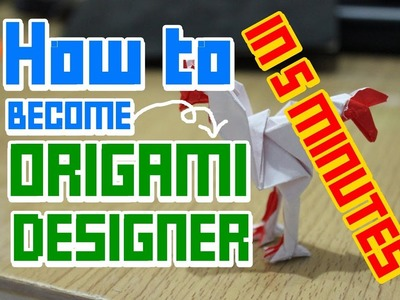 How to become a Origami Designer in 5 minutes - (Tutorial for Amateur)