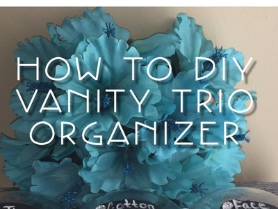 How to DIY Vanity Trio Organizer