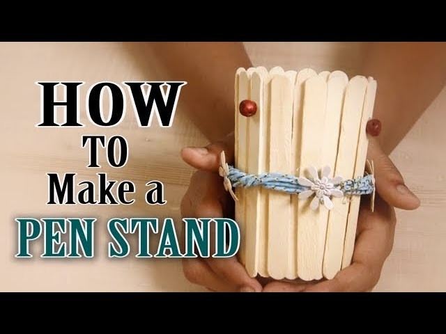 How To Make A Mobile Holder And Penstand Using Popsickle Sticks