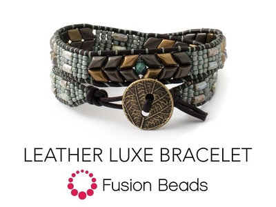 Learn how to make the Leather Luxe Bracelet by Fusion Beads
